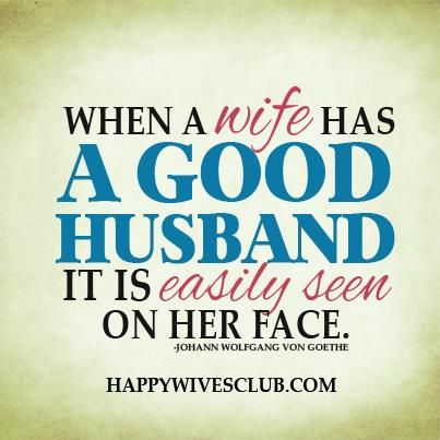 Love Quotes When A Wife Has A Good Husband It Is Easily Seen On