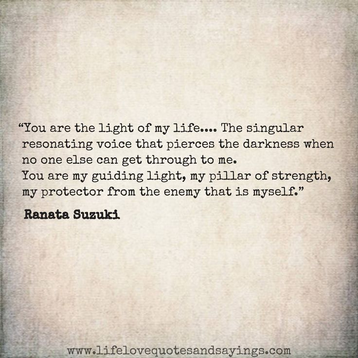 Love Quotes You Are The Light Of My Life The Singular Resonating