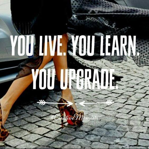 Moving On Quotes You Live You Learn You Upgrade Quotes Boxes