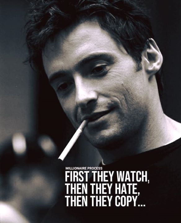 Positive Quotes First They Watch Then They Hate Then They Copy