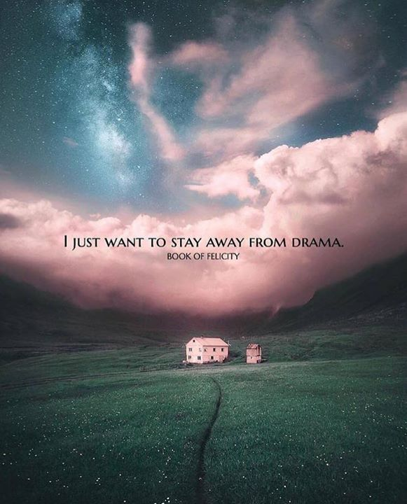Positive Quotes I Just Want To Stay Away From Drama Quotes