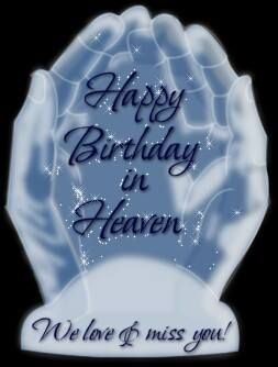Best Birthday Quotes Happy Birthday In Heaven For My Family And