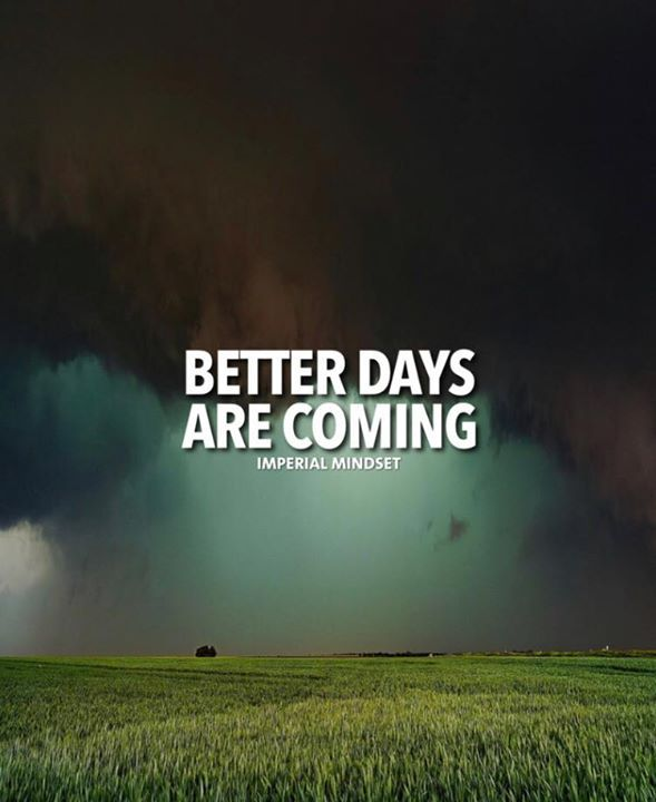 Positive Quotes Better Days Are Coming Quotes Boxes You
