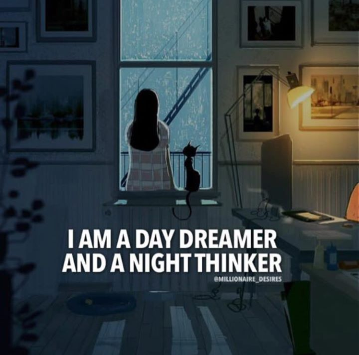 Positive Quotes I Am A Day Dreamer And A Night Thinker Quotes