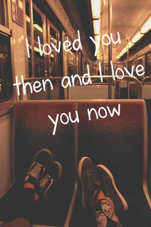 Love Quotes Then And Now Quotes Boxes You Number One Source
