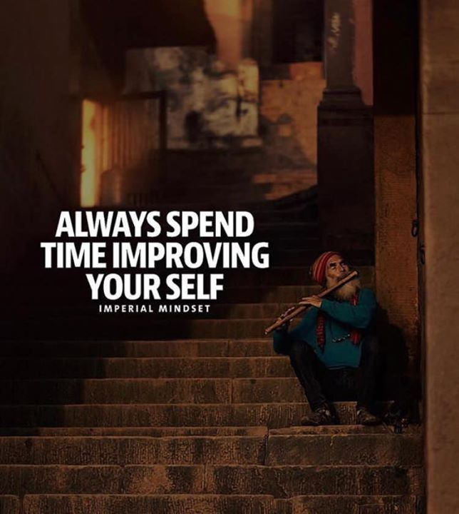 Positive Quotes Always Spend Time Improving Yourself Quotes