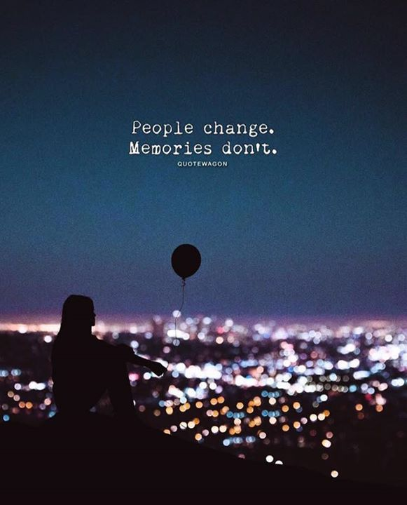 Positive Quotes People Change Memories Dont Quotes Boxes You