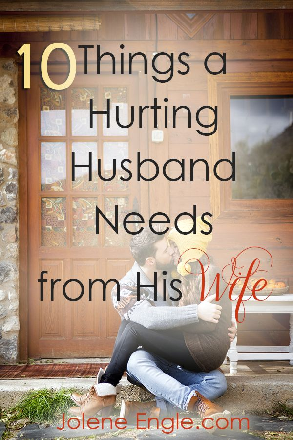 Love Quotes : 10 Things a Hurting Husband Needs from His