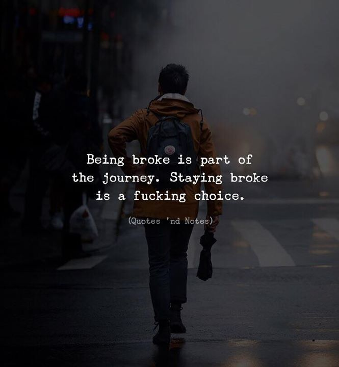 Positive Quotes Being Broke Is Part Of The Journey Quotes