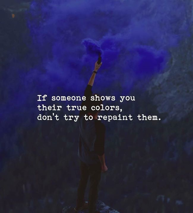 Positive Quotes If Someone Show You Their True Colors Quotes