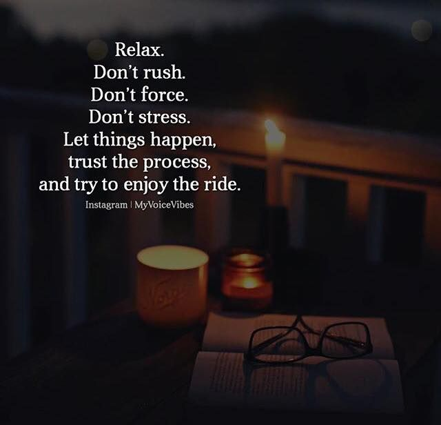 Positive Quotes Relax Dont Rush Dont Force Quotes Boxes