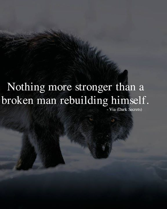 Stronger Quotes | Positive Quotes Nothing More Stronger Than A Broken Man Quotes