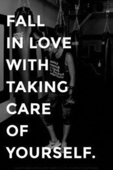 Fitness Quotes Fall In Love With Taking Care Of Yourself Self