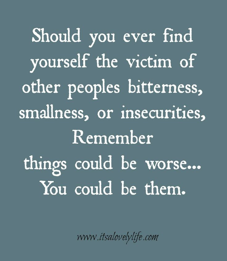 Quotes About Life Love And Lost Remember Things Could Be Worse