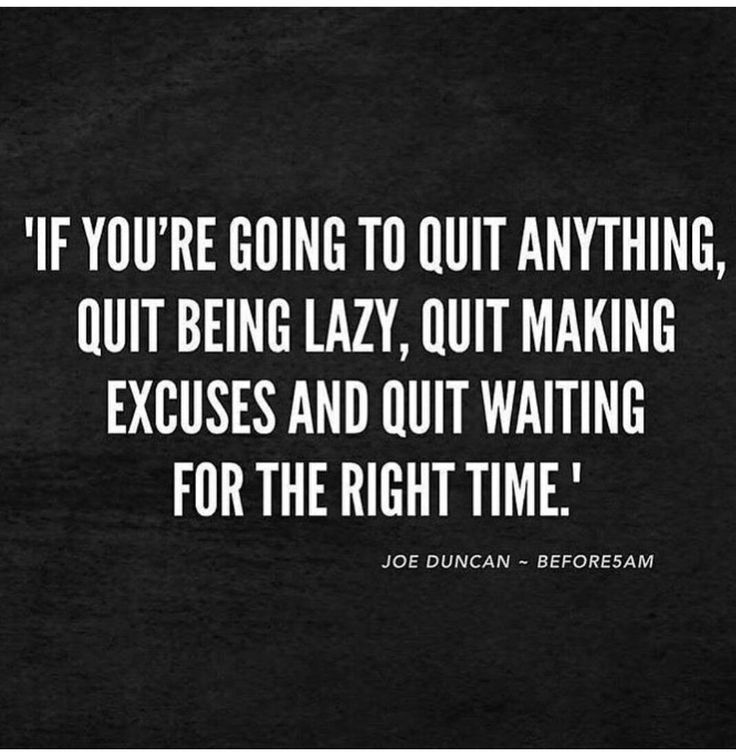 Fitness Quotes If You Are Going To Quit Anything Quit Being Lazy