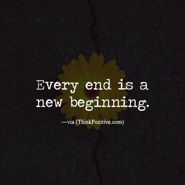 Positive Quotes Every End Is A New Beginning Via Thinkpozitive