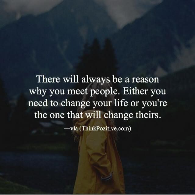 Positive Quotes There Will Always Be A Reason Why You Meet People