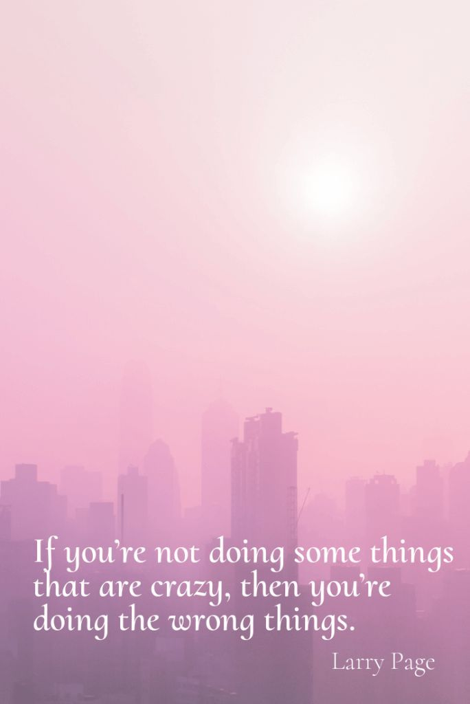 Business Quotes If Youre Not Doing Some Things That Are Crazy